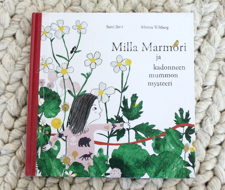 Kuvakirja / Lastenkirja / Sami Järvi ja Minttu Wikberg: Milla Marmori ja kadonneen mummon mysteeri