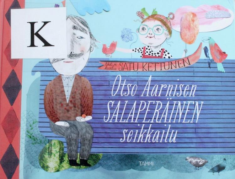 Kuvakirja / Lastenkirja / Satu Kettunen: Otso Aarnisen salaperäinen seikkailu (Tammi 2014)